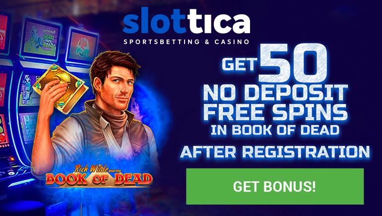 Slottica Casino - БЕЗ ДЕПОЗИТ FS 50 On Book of Ra - Изключително - Бонус безплатни пари
